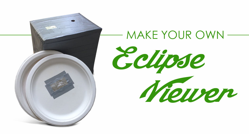 How to Make Your Own Eclipse Viewer how to make